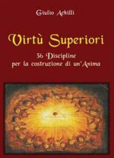 Virtù superiori - Giulio Achilli |