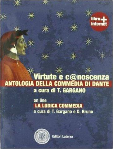 Virtute e c@noscenza. Antologia della commedia di Dante. Con espansione online. Per le Scuole superiori - Trifone Gargano |