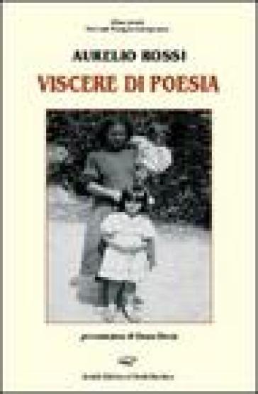 Viscere di poesia - Aurelio Rossi pdf epub