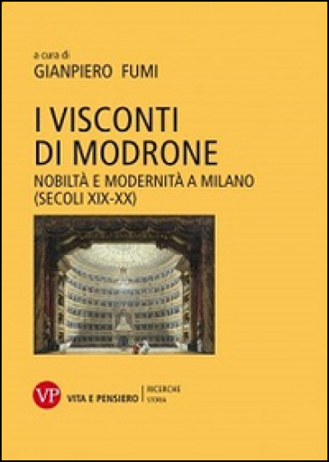 I Visconti di Modrone. Nobiltà e modernità a Milano (secoli XIX-XX) - G. Fumi  