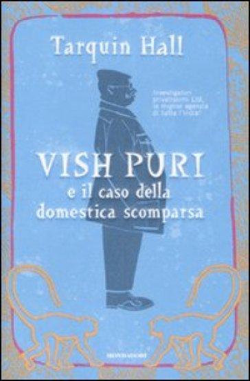 Vish Puri e il caso della domestica scomparsa - Tarquin Hall | Rochesterscifianimecon.com