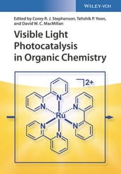 Visible Light Photocatalysis in Organic Chemistry