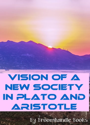 Vision of a New Society in Plato and Aristotle