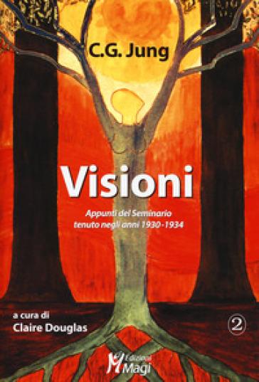 Visioni. Appunti del Seminario tenuto negli anni 1930-1934 - Carl Gustav Jung | Ericsfund.org