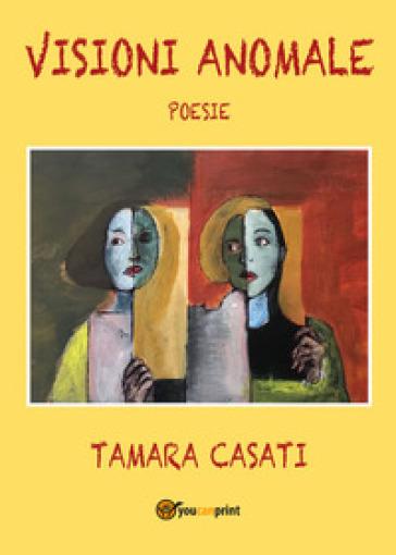 Visioni anomale - Tamara Casati | Kritjur.org