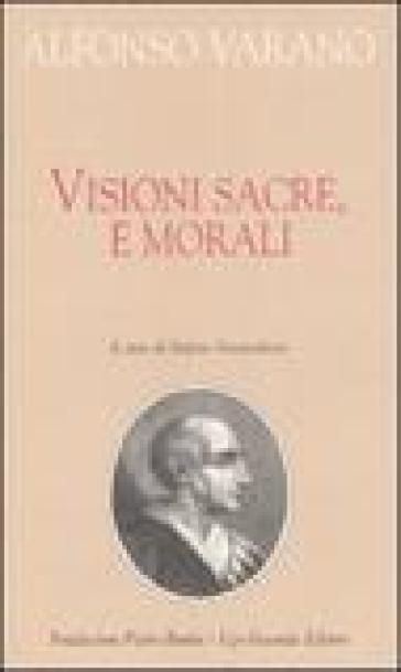 Visioni sacre e morali - Alfonso Varano |