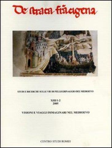 Visioni e i viaggi immaginari nel medioevo - Renato Stopani |