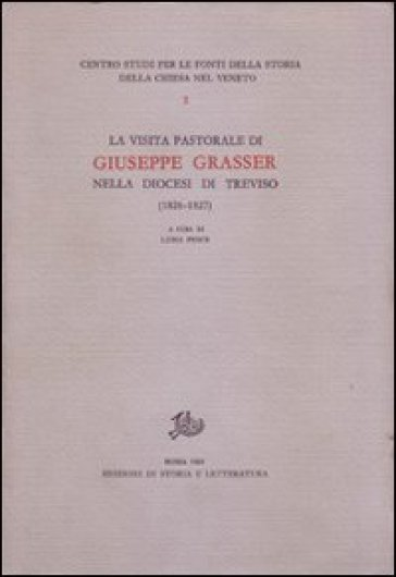 La Visita pastorale di Giuseppe Grasser nella diocesi di Treviso (1826-1827) - L. Pesce | Ericsfund.org