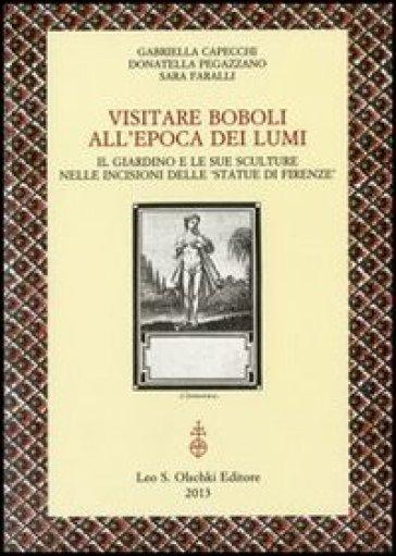 Visitare Boboli all'epoca dei Lumi. Il giardino e le sue sculture nelle incisioni delle «Statue di Firenze» - Gabriella Capecchi | Rochesterscifianimecon.com