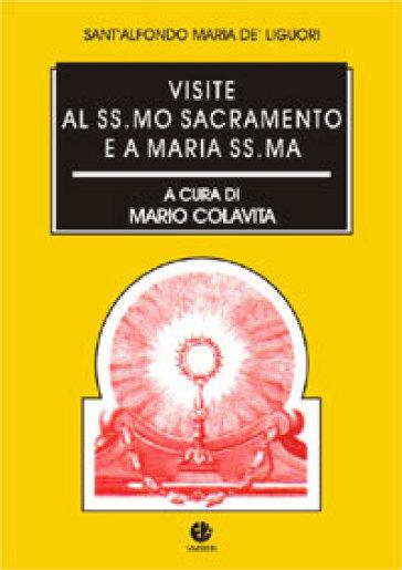 Visite al Ss.mo sacramento e a Maria Ss.ma - Alfonso Maria Liguori  