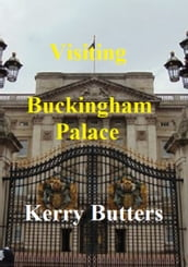 Visiting Buckingham Palace.