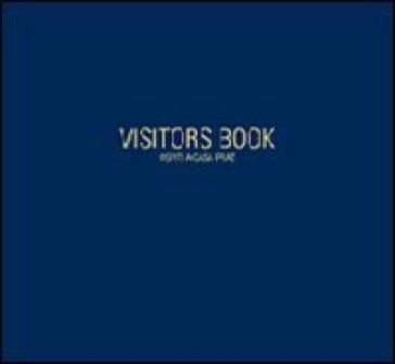 Visitors book. Ospiti a casa Praz. Ritratti fotografici di Milton Gendel, lettere, dediche e recensioni - B. Drudi |