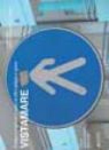 Vistamare. Strategie e progetti per lo spazio tra città e spiaggia a Lignano - A. Mazzotta   Rochesterscifianimecon.com