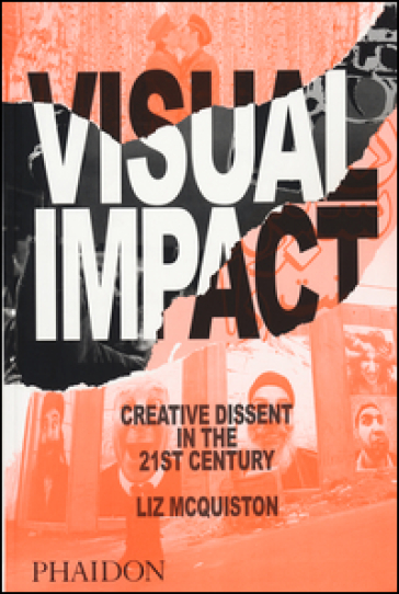 Visual impact. Creative dissent in the 21st century