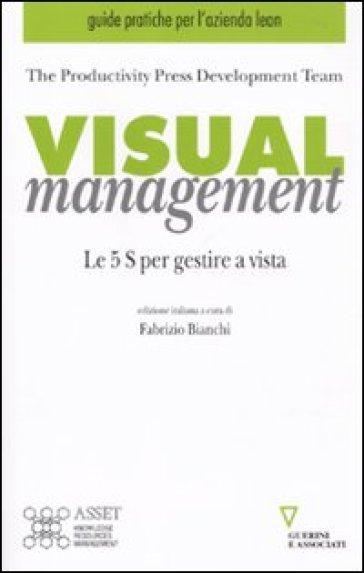 Visual management. Le 5 S per gestire a vista - F. Bianchi pdf epub
