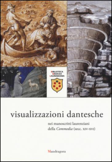 Visualizzazioni dantesche nei manoscritti laurenziani della «Commedia