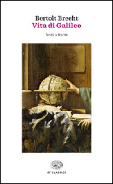 Vita di Galileo. Testo tedesco a fronte - Bertolt Brecht |