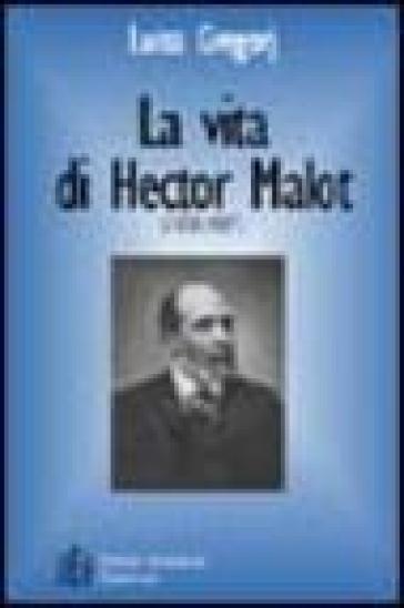 Vita di Hector Malot (1830-1907). Le vicende umane e letterarie del «padre» di Remy - Luisa Gregorj | Rochesterscifianimecon.com