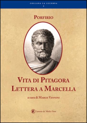 Vita di Pitagora. Lettera a Marcella - Porfirio |