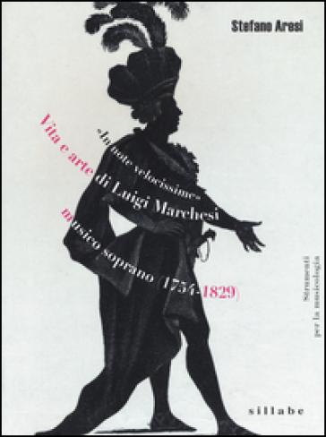 Vita e arte di Luigi Marchesi, musico soprano (1754-1829) - Stefano Aresi   Rochesterscifianimecon.com