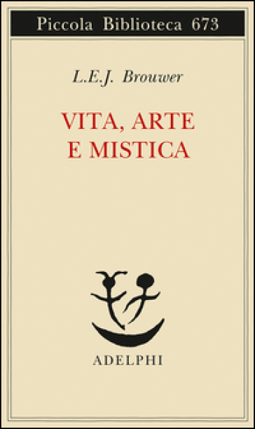 Vita, arte e mistica - Luitzen E. Brouwer | Jonathanterrington.com