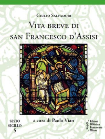Vita breve di san Francesco d'Assisi - Giulio Salvadori pdf epub