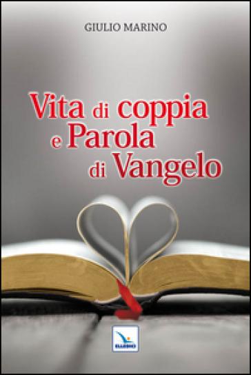 Vita di coppia e parola di Vangelo - Giulio Marino |