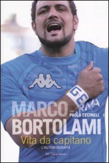 Vita da capitano. L'autobiografia - Marco Bortolami   Rochesterscifianimecon.com