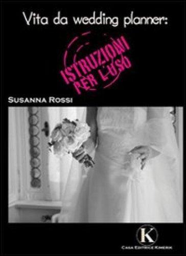 Vita da wedding planner - Susanna Rossi  