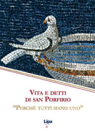 Vita e detti di san Porfirio. «Perché tutti siano uno» - Porfirio |