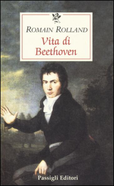 Vita di Beethoven - Romain Rolland | Thecosgala.com