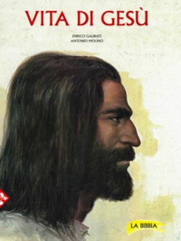 Vita di Gesù - Enrico Galbiati |