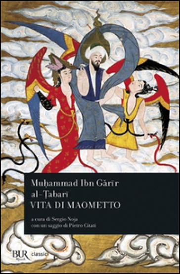 Vita di Maometto - Muhammad Ibn Garir al-Tabari  