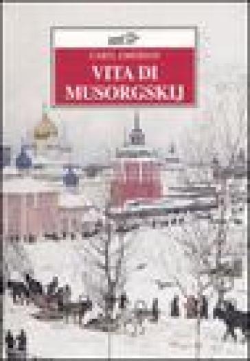 Vita di Musorgskij - Caryl Emerson |