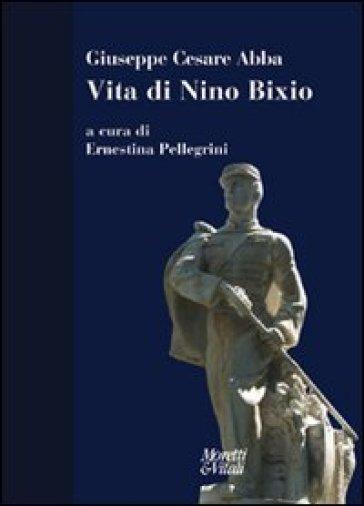 Vita di Nino Bixio - Giuseppe Cesare Abba | Ericsfund.org