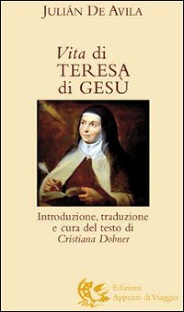 Vita di Teresa di Gesù - Julian de Avila  