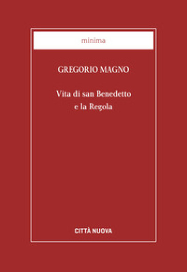 Vita di san Benedetto e la Regola - Gregorio Magno (santo)  