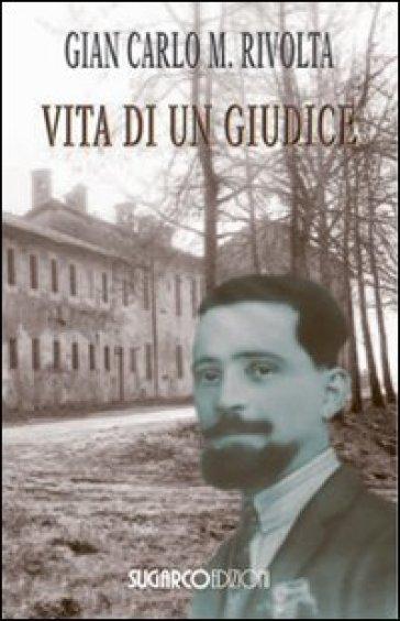 Vita di un giudice - G. Carlo Rivolta pdf epub