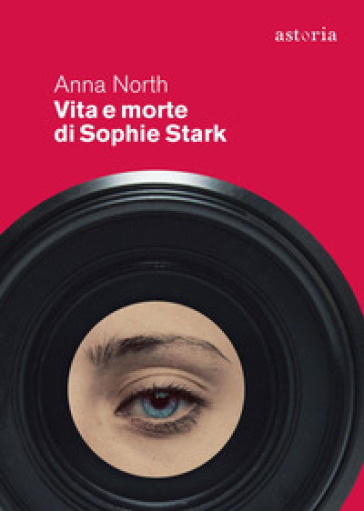 Vita e morte di Sophie Stark - Anna North |