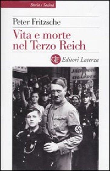 Vita e morte nel terzo Reich - Peter Fritzsche | Rochesterscifianimecon.com