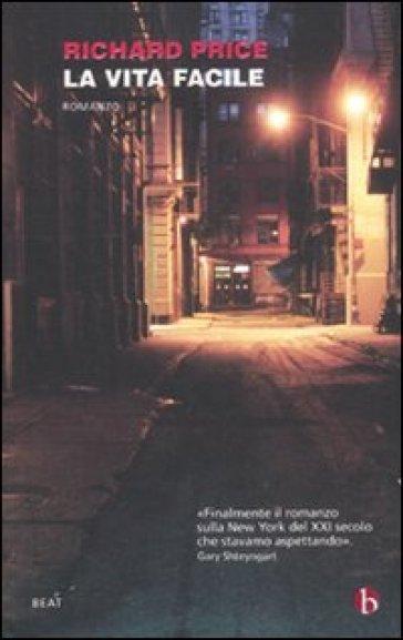 Vita facile (La) - Richard Price |