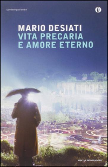 Vita precaria e amore eterno - Mario Desiati  