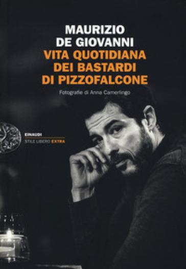 Vita quotidiana dei Bastardi di Pizzofalcone - Maurizio De Giovanni |