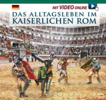 Vita quotidiana nella Roma imperiale. Ediz. tedesca. Con video scaricabile online