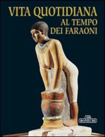 Vita quotidiana al tempo dei faraoni - Giovanna Magi pdf epub