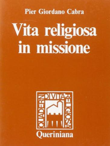 Vita religiosa in missione - Pier Giordano Cabra |