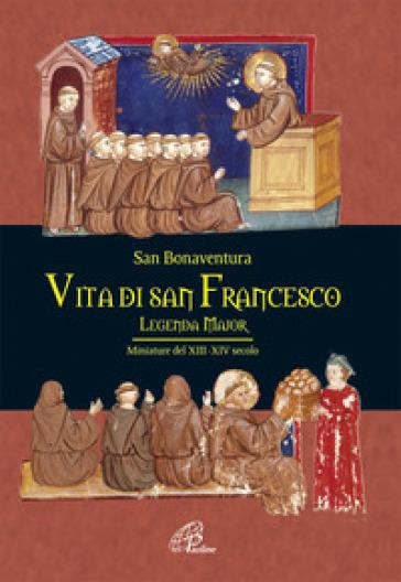 Vita di san Francesco. Legenda major - Bonaventura (san) |