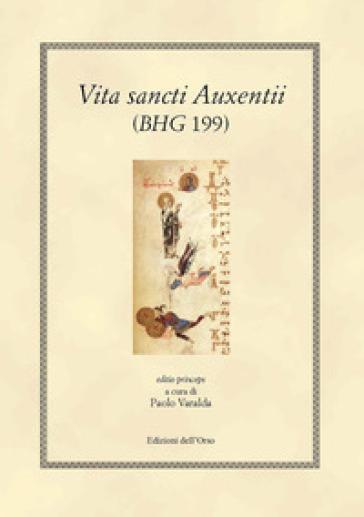 Vita sancti Auxentii (BHG 199, V-VI) - P. Varalda  