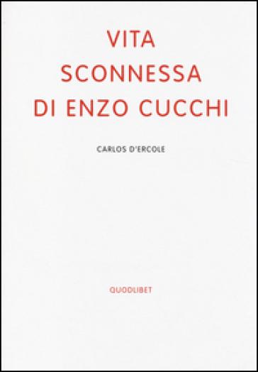 Vita sconnessa di Enzo Cucchi - Carlos D'ercole |