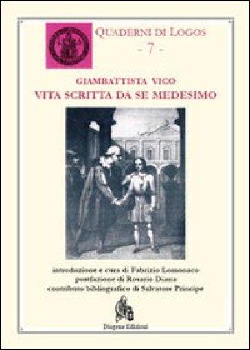 Vita scritta da se medesimo - Giambattista Vico |